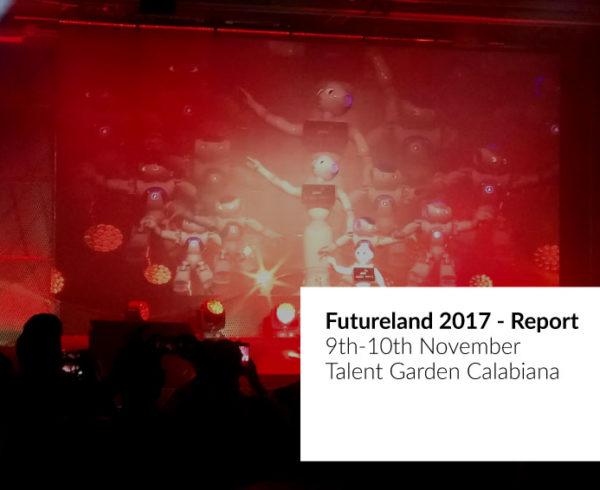 Futureland 2017 - Report