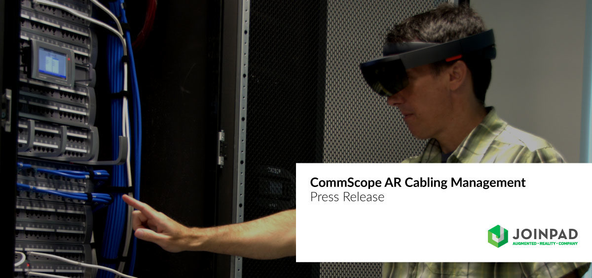 The press release of the collaboration between JoinPad and CommScope for Augmented Reality cabling management