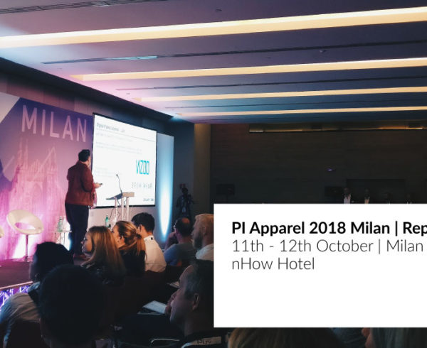 Report on Pi Apparel technology and fashion event in Milan